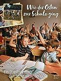 Wie der Osten zur Schule ging: Ein Streifzug durch den Schulalltag der DDR