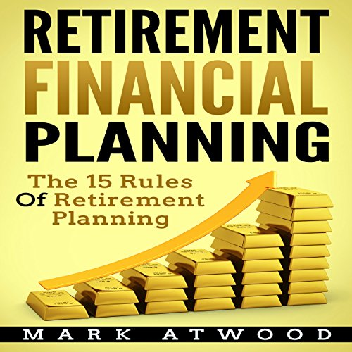 Retirement Financial Planning: The 15 Rules of Retirement Planning audiobook cover art