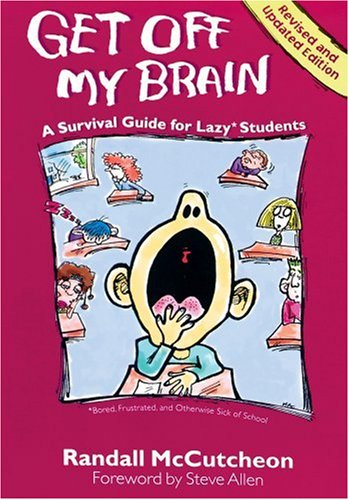 Download Get Off My Brain: A Survival Guide for Lazy Students (Dream It! Do It!) 1575420376