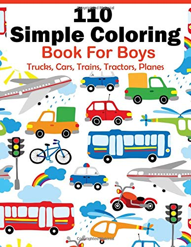 110 Simple Coloring Book For Boys (Trucks Cars Trains Tractors Planes): Fun...