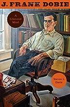 J. Frank Dobie: A Liberated Mind