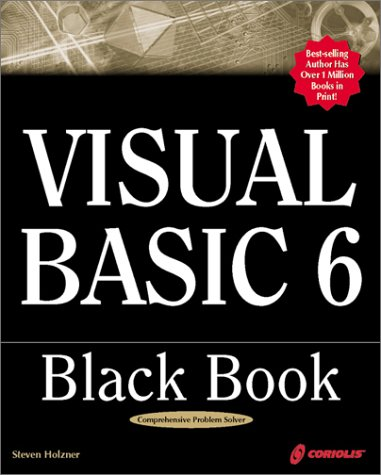 Visual Basic 6 Black Book: Indispensable Problem Solver (Black Book Series)
