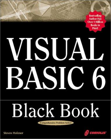 Visual Basic 6 Black Book: Indispensable Problem Solver (Black Book Series)