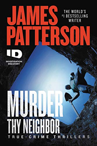 Compare Textbook Prices for Murder Thy Neighbor ID True Crime, 4  ISBN 9781538752425 by Patterson, James