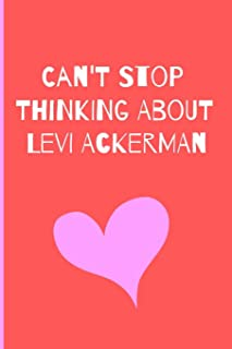 Can't Stop Thinking About Levi Ackerman: Fan Novelty Notebook / Journal / Gift / Diary 120 Lined Pages (6