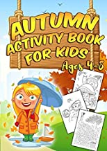 Autumn Activity Book For Kids Ages 4-8: A Fun Kid Workbook Game For Learning, Includes 60+ Coloring, Dot to Dot, Mazes, Word Search Activities and More!