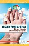 Terapia familiar breve (Educación, orientación y terapia familiar nº 8)