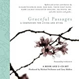 Graceful Passages: A Companion for Living and Dying (Wisdom of the World)