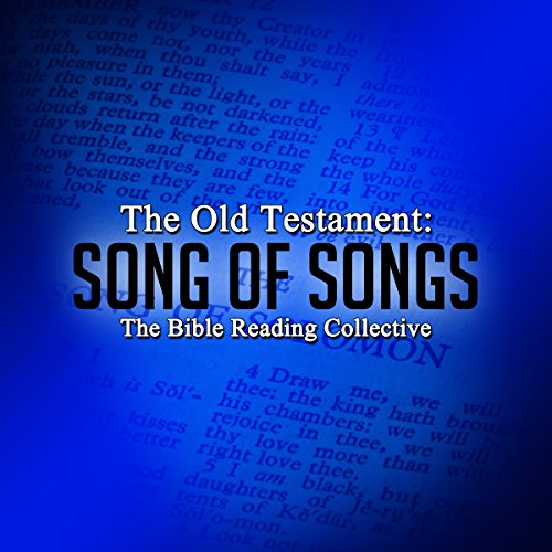 The Old Testament: Song of Songs                   By:                                                                                                                                 The Old Testament                               Narrated by:                                                                                                                                 The Bible Reading Collective                      Length: 19 mins     Not rated yet     Overall 0.0