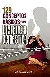 129 Conceptos básicos sobre violencia doméstica