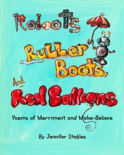 Robots, Rubber Boots, and Red Balloons