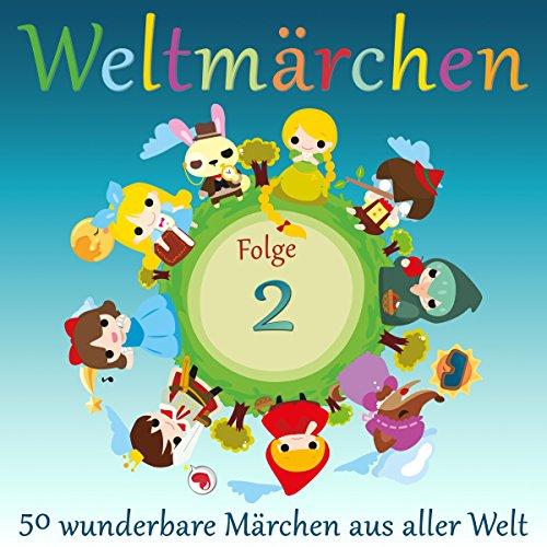 Weltmärchen 2: 50 wunderbare Märchen aus aller Welt audiobook cover art