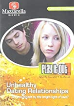 Play It Out: Unhealthy Dating Relationships Are You Blinded By the Bright Light of Love?
