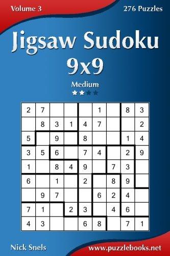 Jigsaw Sudoku 9x9 - Medium - Volume 3 - 276 Puzzles