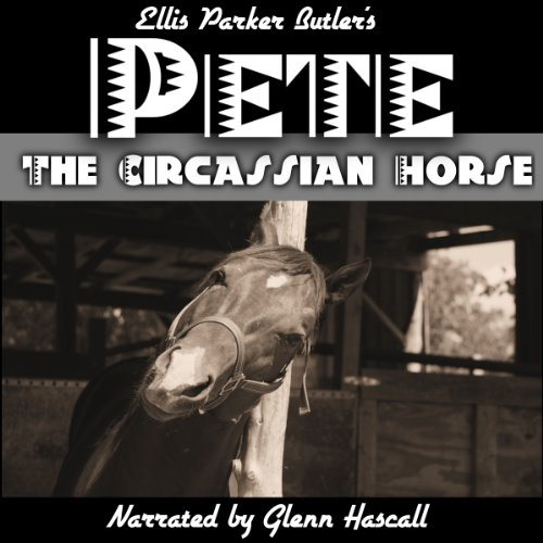 Pete, The Circassian Horse audiobook cover art