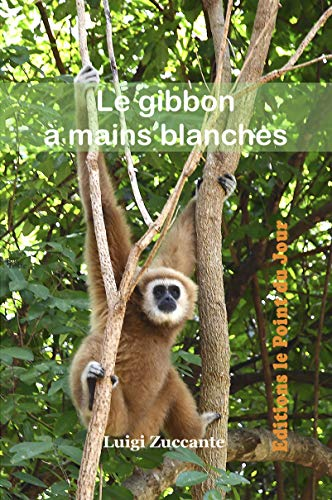 Couverture du livre Le gibbon à mains blanches