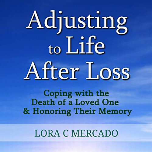 Adjusting to Life After Loss audiobook cover art