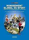 Management global du sport: marketing, gouvernance, industrie et distribution