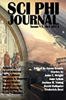 Sci Phi Journal: Issue #1, October 2014: The Journal of Science Fiction and Philosophy 099417585X Book Cover