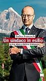 Un sindaco in esilio: La mia storia a Cortina d'Ampezzo (Tempi) (Italian Edition)