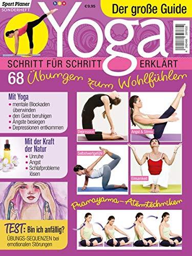 Yoga - der große Guide: Schritt für Schritt erklärt: 68 Übungen zum Wohlfühlen