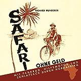 Safari ohne Geld (Mit Fahrrad, Hilfsmotor und Schlafsack durch Nordafrika)