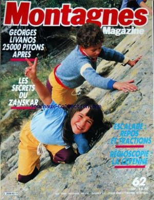 Montagnes Magazine Du 01 05 1984 Georges Livanos 25000 Pitons Apres Les Secrets Du Zanskar Escalade Repos Et Tractions La Cevenne