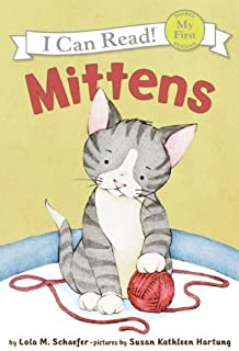 Mittens (Turtleback School & Library Binding Edition) (I Can Read!: My First Shared Reading) by Lola M. Schaefer (2007-05-01)