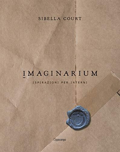 Imaginarium. Ispirazioni per interni. Ediz. illustrata