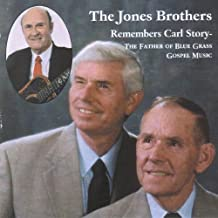 The Jones Brothers Remembers Carl Story - The Father Of Blue Grass Gospel Music