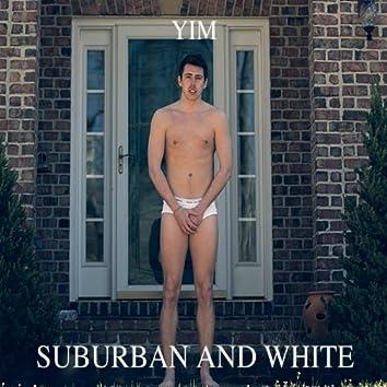 Suburban and White