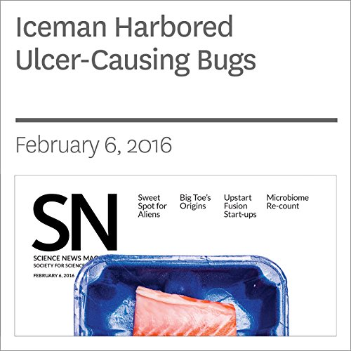 Iceman Harbored Ulcer-Causing Bugs audiobook cover art