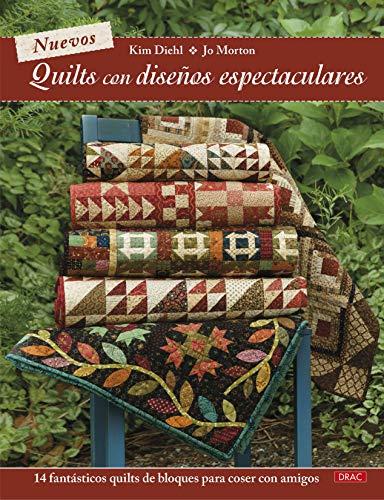 Nuevos quilts con diseños espectaculares: 14 fantásticos quilts de bloques para coser con amigos