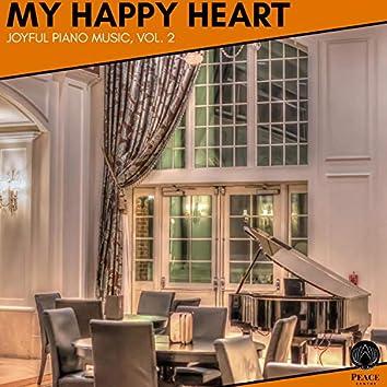 My Happy Heart - Joyful Piano Music, Vol. 2