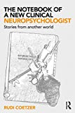 The Notebook of a New Clinical Neuropsychologist: Stories From Another World
