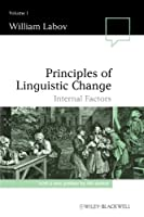 Principles of Linguistic Change Volume 1: Internal Factors (Language in Society)