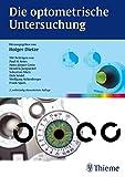 Die optometrische Untersuchung - Holger Dietze