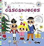 Mis historias musicales. El cascanueces (Castellano - A Partir De 0 Años - Libros Con Sonidos - Otros Libros Con Sonido)