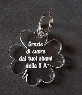 PORTACHIAVI QUADRIFOGLIO Regalo personalizzato con frase Idea originale per maestro maestra insegnante Portachiave in plex...