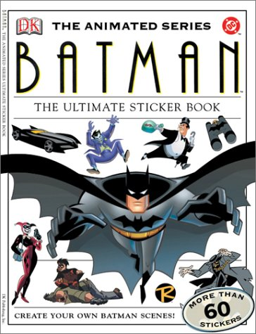 Batman the Ultimate Sticker Book (DC Animated Series Sticker Books)