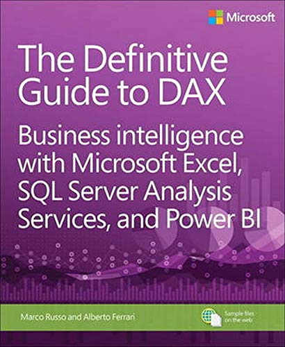 Definitive Guide to DAX, The: Business intelligence with Microsoft Excel, SQL Server Analysis Servic