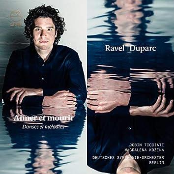Ravel & Duparc: Aimer et mourir – Danses et mélodies
