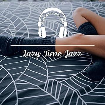 Lazy Time Jazz, Relaxation with Soft Rhythms