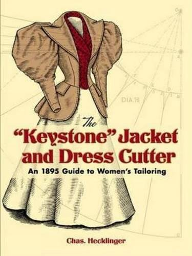 """The """"Keystone"""" Jacket and Dress Cutter: An 1895 Guide to Women"""