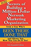 Secrets of Building a Million-Dollar Network Marketing Organization from a Guy Who's Been There, Done That, and Shows You How You Can Do It Too (Expanded 2005 Edition)