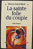 La sainte folie du couple - Albin Michel - 01/01/1995