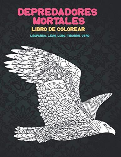 Depredadores mortales - Libro de colorear - leopardo, León, Lobo, Tiburón, otro