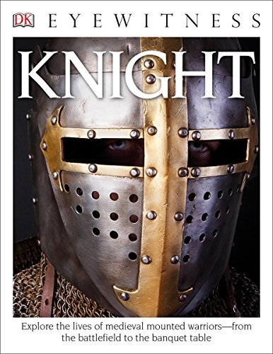 DK Eyewitness Books: Knight - Book  of the DK Eyewitness Books