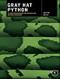 Gray Hat Python: Python Programming for Hackers and Reverse Engineers (English Edition)