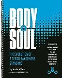 AEBERSOLD ALLEN E. Cuerpo y alma, la evolución de un saxofón tenor estándar